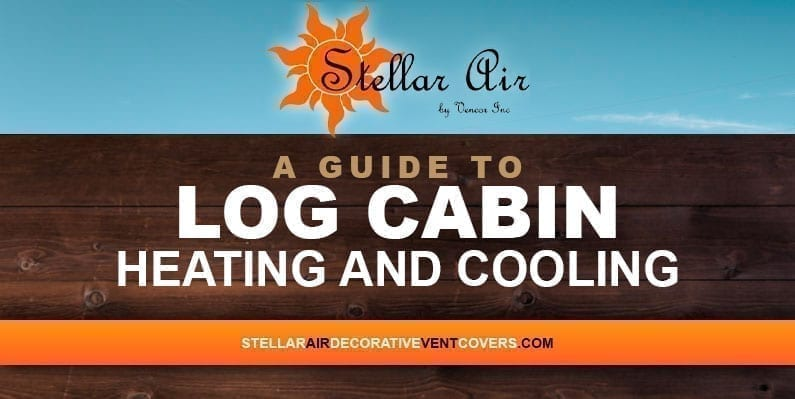 air conditioning, cooling, heating, HVAC, log cabin